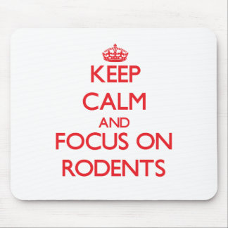 Keep calm and focus on Rodents Mouse Pad