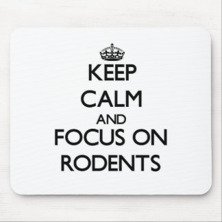 Keep calm and focus on Rodents Mousepads