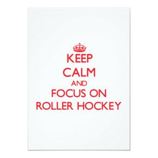 Keep calm and focus on Roller Hockey Custom Invite