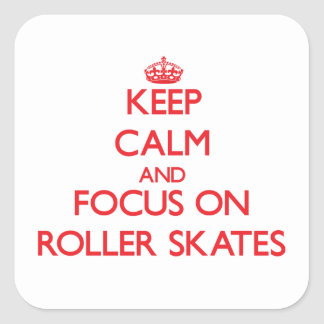 Keep Calm and focus on Roller Skates Stickers
