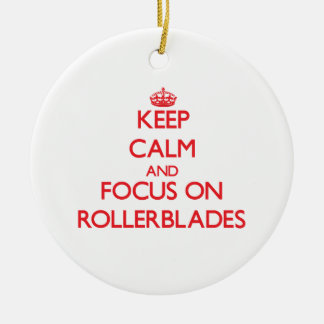 Keep Calm and focus on Rollerblades Christmas Ornament