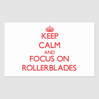 Keep Calm and focus on Rollerblades Rectangle Sticker