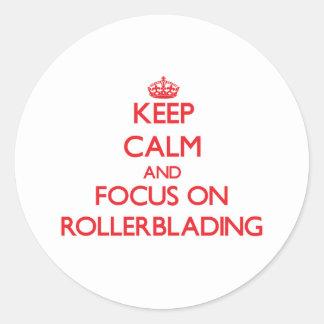 Keep Calm and focus on Rollerblading Round Sticker