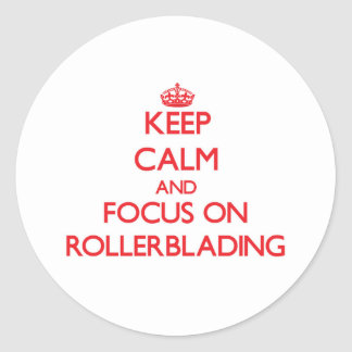 Keep Calm and focus on Rollerblading Sticker