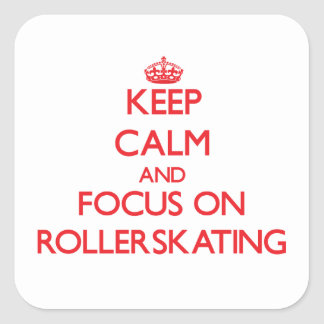 Keep Calm and focus on Rollerskating Stickers