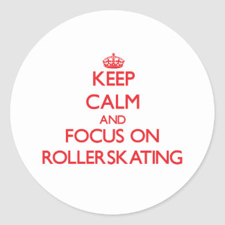Keep Calm and focus on Rollerskating Sticker