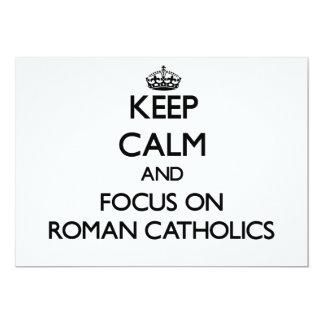 Keep Calm and focus on Roman Catholics 13 Cm X 18 Cm Invitation Card