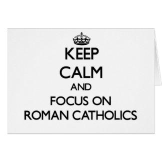 Keep Calm and focus on Roman Catholics Card
