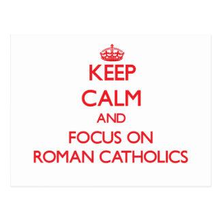 Keep Calm and focus on Roman Catholics Post Cards