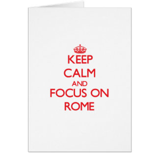 Keep Calm and focus on Rome Card