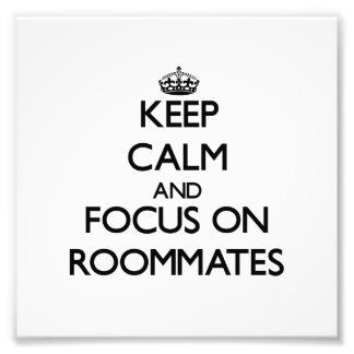 Keep Calm and focus on Roommates Photo Print