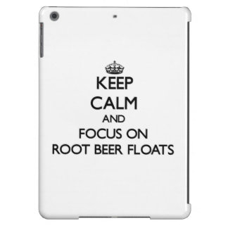 Keep Calm and focus on Root Beer Floats Case For iPad Air