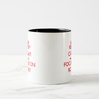 Keep Calm and focus on Rosy Mugs