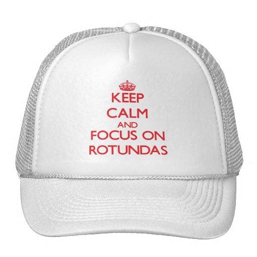 Keep Calm and focus on Rotundas Hats