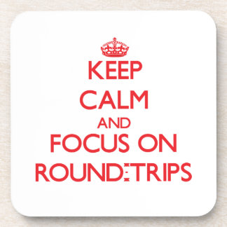 Keep Calm and focus on Round-Trips Beverage Coasters