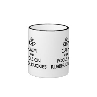 Keep Calm and focus on Rubber Duckies Ringer Mug