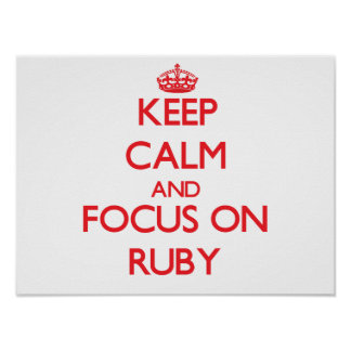 Keep Calm and focus on Ruby Print