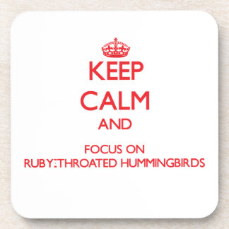 Keep calm and focus on Ruby-Throated Hummingbirds Beverage Coaster