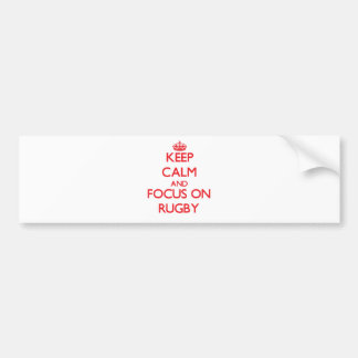 Keep Calm and focus on Rugby Bumper Sticker