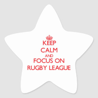 Keep calm and focus on Rugby League Star Stickers