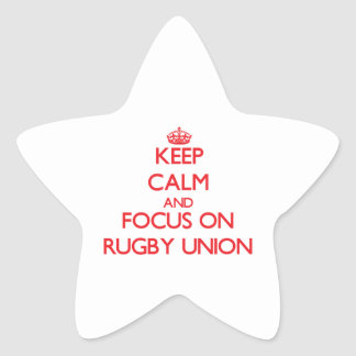 Keep calm and focus on Rugby Union Star Stickers