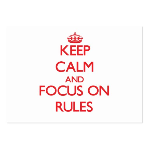 Keep Calm and focus on Rules Business Card