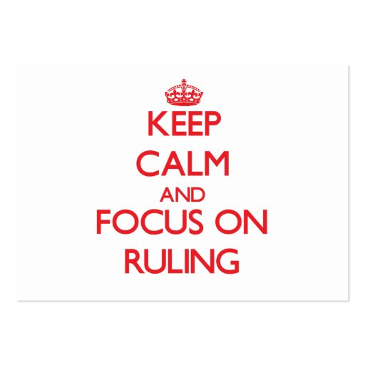 Keep Calm and focus on Ruling Business Card