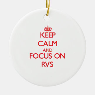Keep Calm and focus on Rvs Christmas Ornament