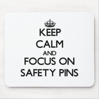 Keep Calm and focus on Safety Pins Mouse Pads