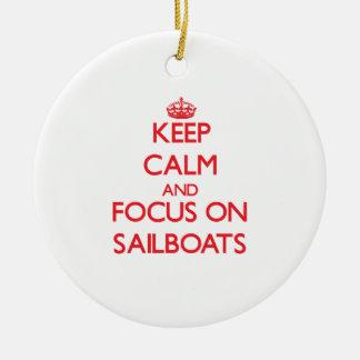 Keep Calm and focus on Sailboats Christmas Ornament