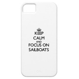 Keep Calm and focus on Sailboats iPhone 5 Covers
