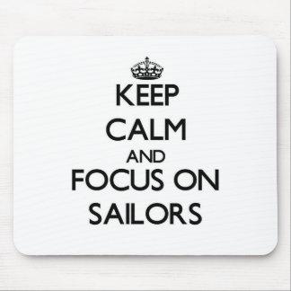Keep Calm and focus on Sailors Mousepads