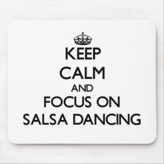 Keep Calm and focus on Salsa Dancing Mouse Pad