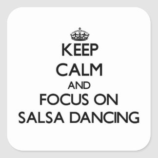Keep Calm and focus on Salsa Dancing Square Sticker