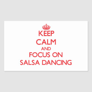 Keep Calm and focus on Salsa Dancing Rectangle Stickers