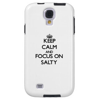 Keep Calm and focus on Salty Galaxy S4 Case