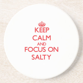 Keep Calm and focus on Salty Drink Coasters