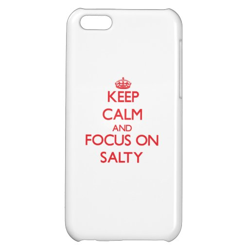 Keep Calm and focus on Salty Case For iPhone 5C