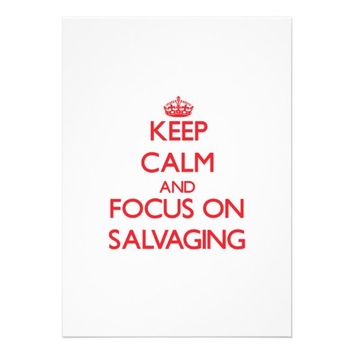 Keep Calm and focus on Salvaging Invites