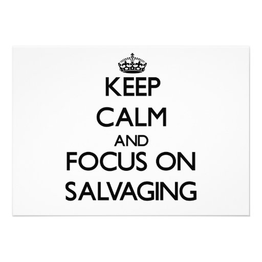 Keep Calm and focus on Salvaging Personalized Announcement