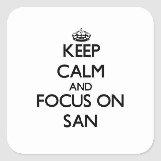Keep Calm and focus on San Square Sticker