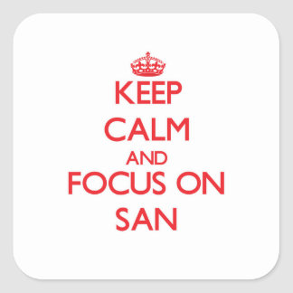 Keep Calm and focus on San Stickers