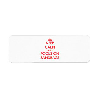 Keep Calm and focus on Sandbags Return Address Label