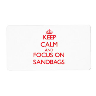Keep Calm and focus on Sandbags Shipping Label