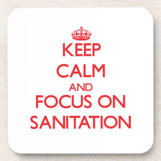 Keep Calm and focus on Sanitation Beverage Coaster