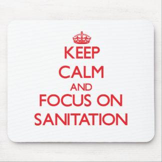 Keep Calm and focus on Sanitation Mouse Pad