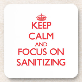 Keep Calm and focus on Sanitizing Beverage Coasters