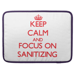 Keep Calm and focus on Sanitizing Sleeve For MacBooks