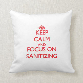 Keep Calm and focus on Sanitizing Throw Pillows