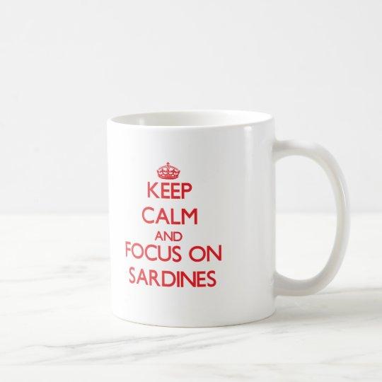 Keep Calm and focus on Sardines Coffee Mug